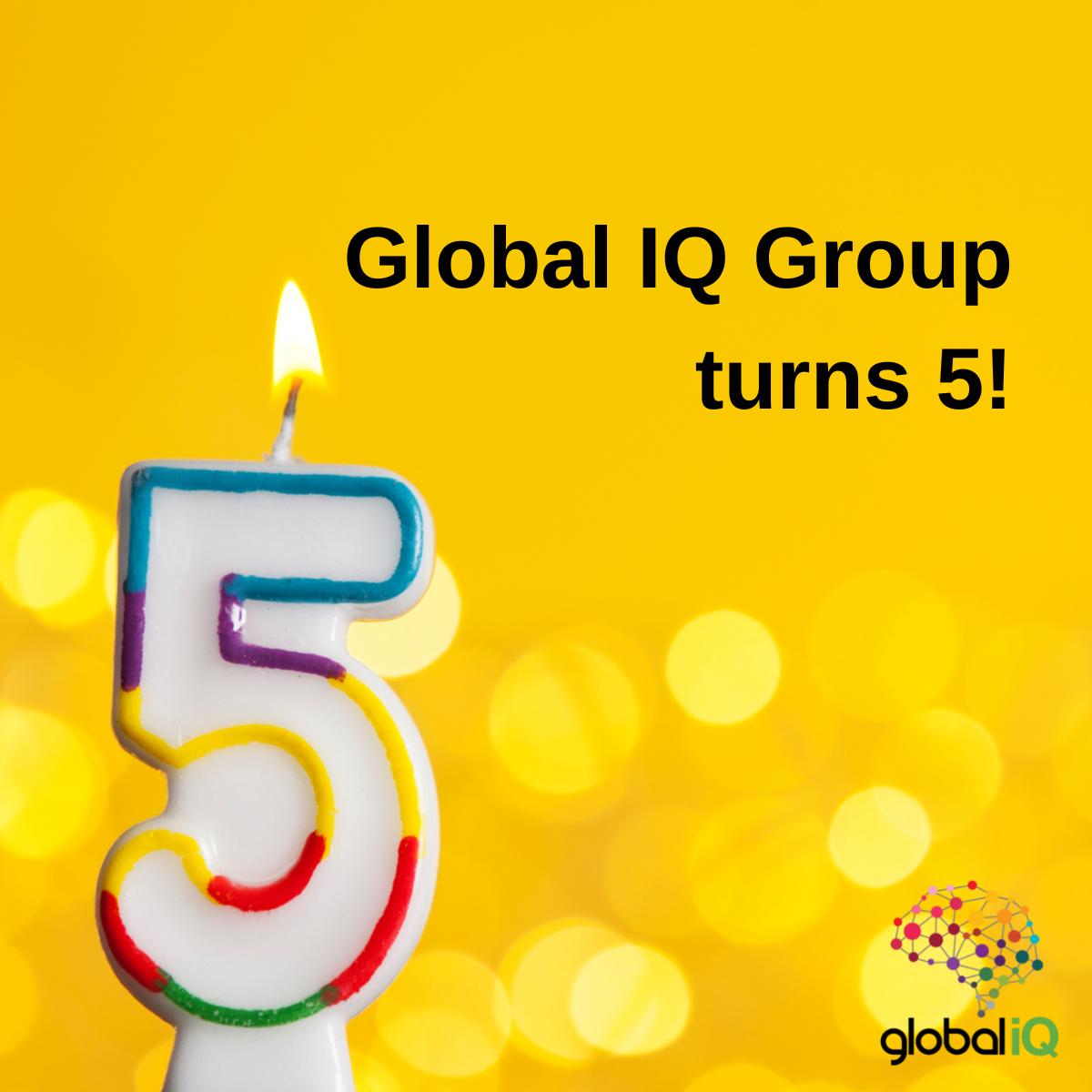 Global IQ Group celebrates 5th birthday!